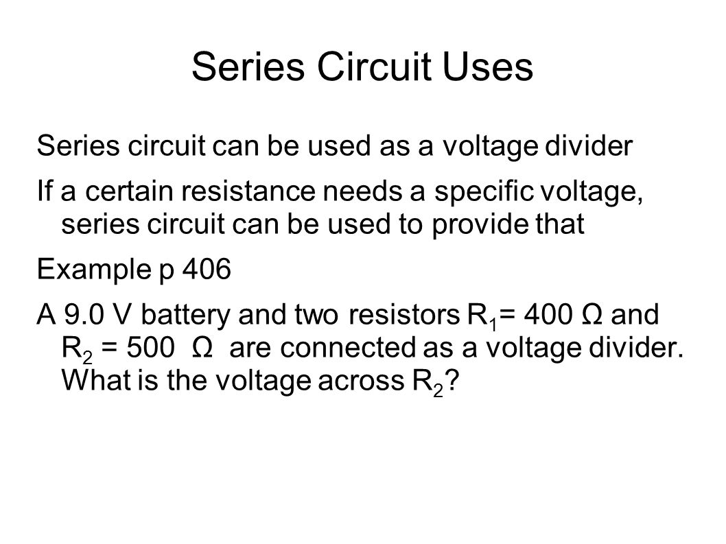 Series Circuit Applied Physics And Chemistry Lecture 3 Ppt Examples Real Life Added To The Uses