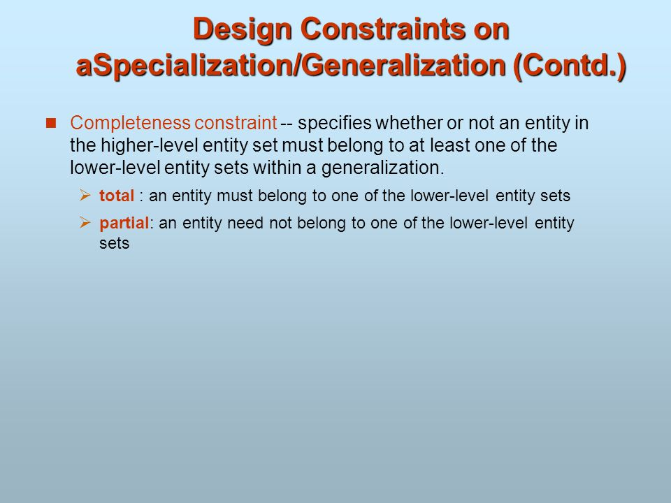 Design Constraints on aSpecialization/Generalization (Contd.)