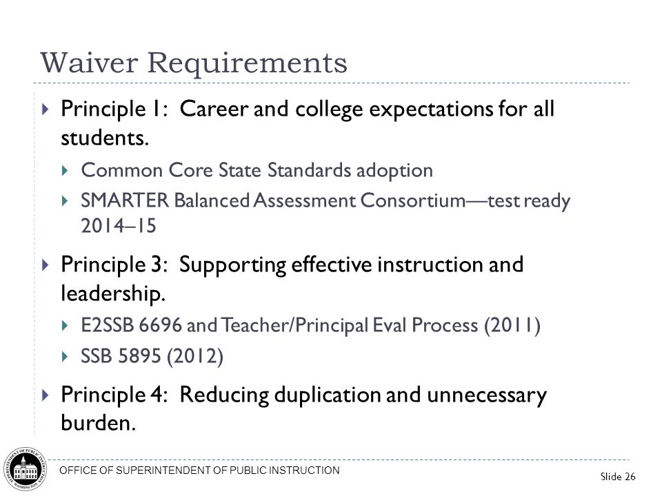 Waiver Requirements Principle 1: Career and college expectations for all students. Common Core State Standards adoption.