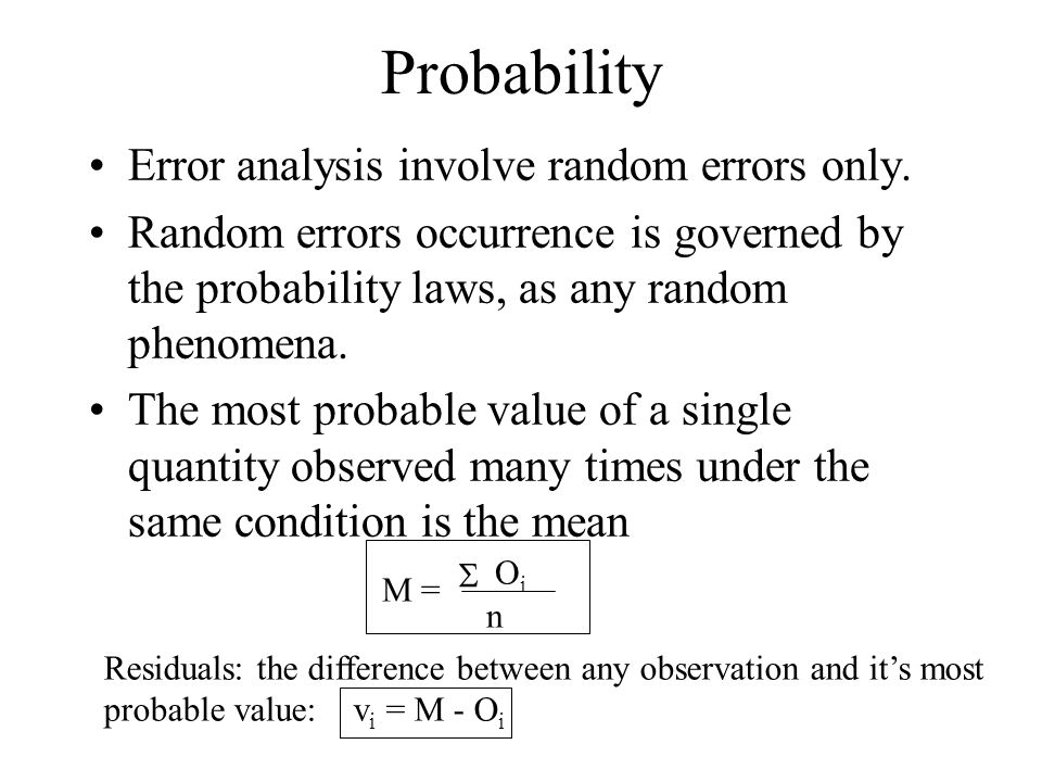 Probability Error analysis involve random errors only.