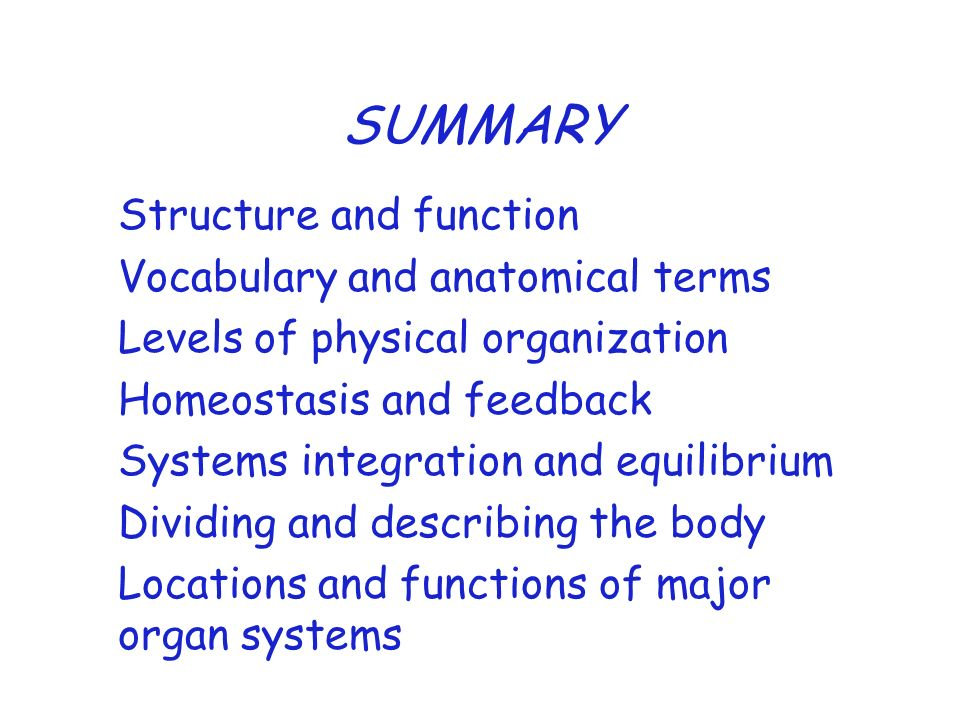 SUMMARY Structure and function Vocabulary and anatomical terms