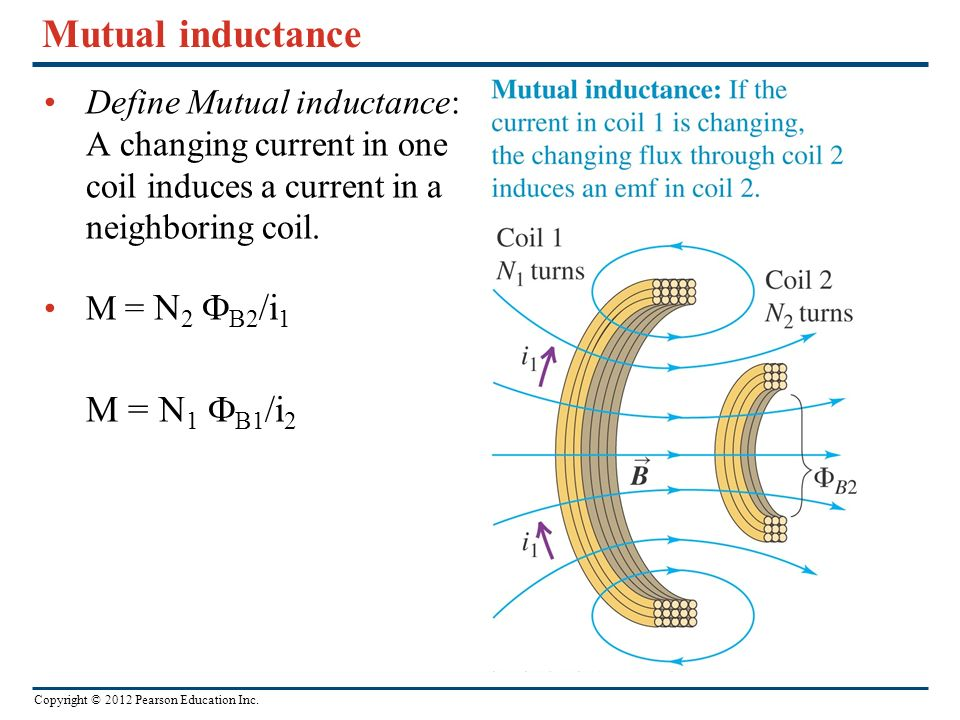 Mutual inductance Define Mutual inductance: A changing current in one coil induces a current in a neighboring coil.