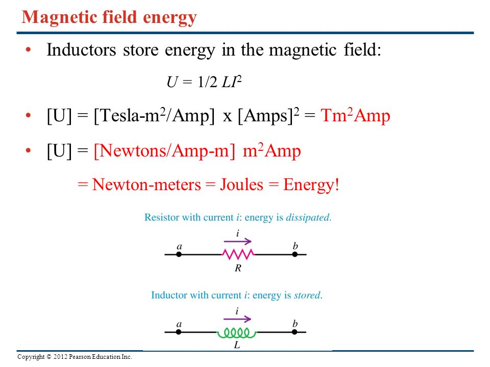 Inductors store energy in the magnetic field: