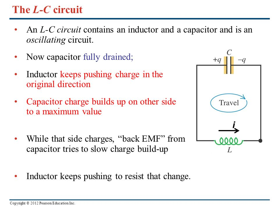 The L-C circuit An L-C circuit contains an inductor and a capacitor and is an oscillating circuit. Now capacitor fully drained;