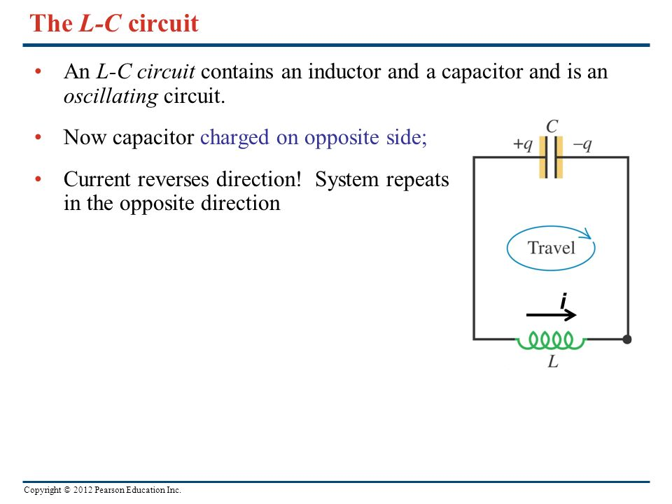 The L-C circuit An L-C circuit contains an inductor and a capacitor and is an oscillating circuit. Now capacitor charged on opposite side;