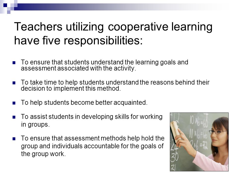 Teachers utilizing cooperative learning have five responsibilities:
