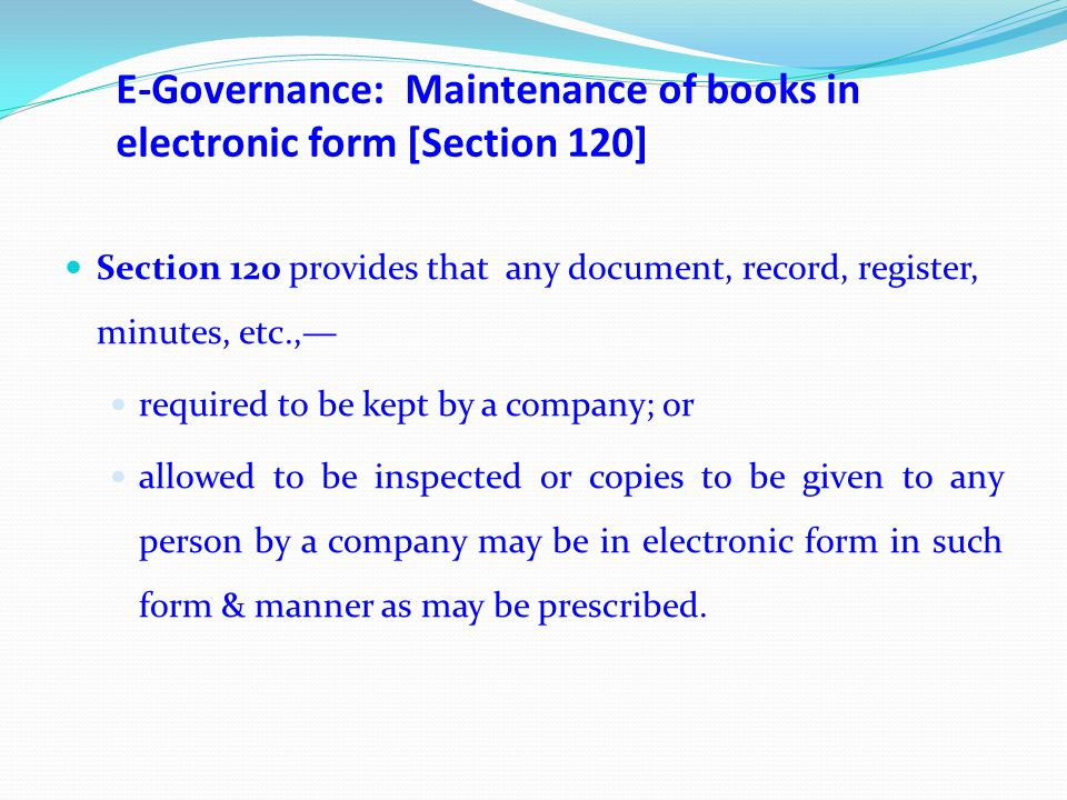 E-Governance: Maintenance of books in electronic form [Section 120]