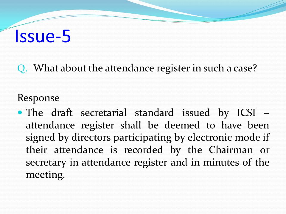 Issue-5 What about the attendance register in such a case Response