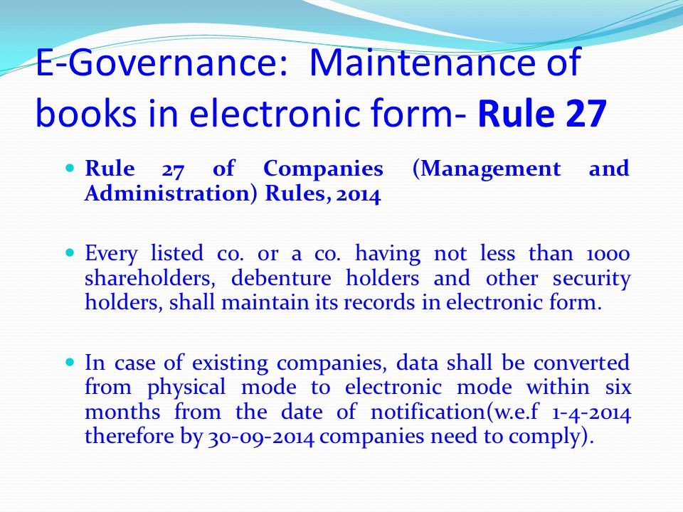 E-Governance: Maintenance of books in electronic form- Rule 27
