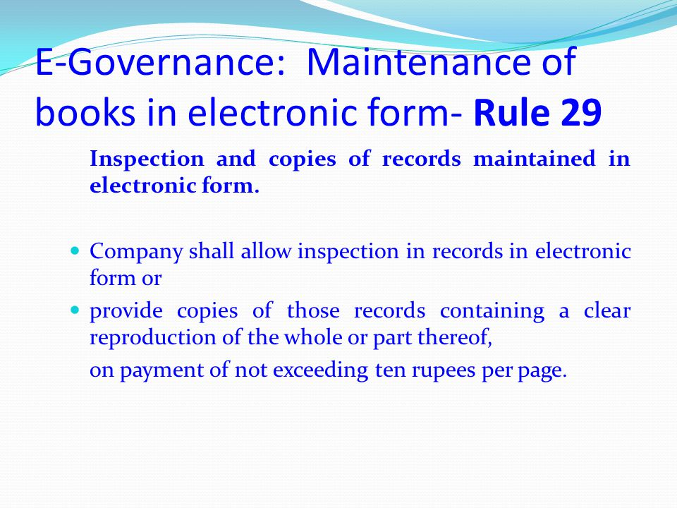E-Governance: Maintenance of books in electronic form- Rule 29