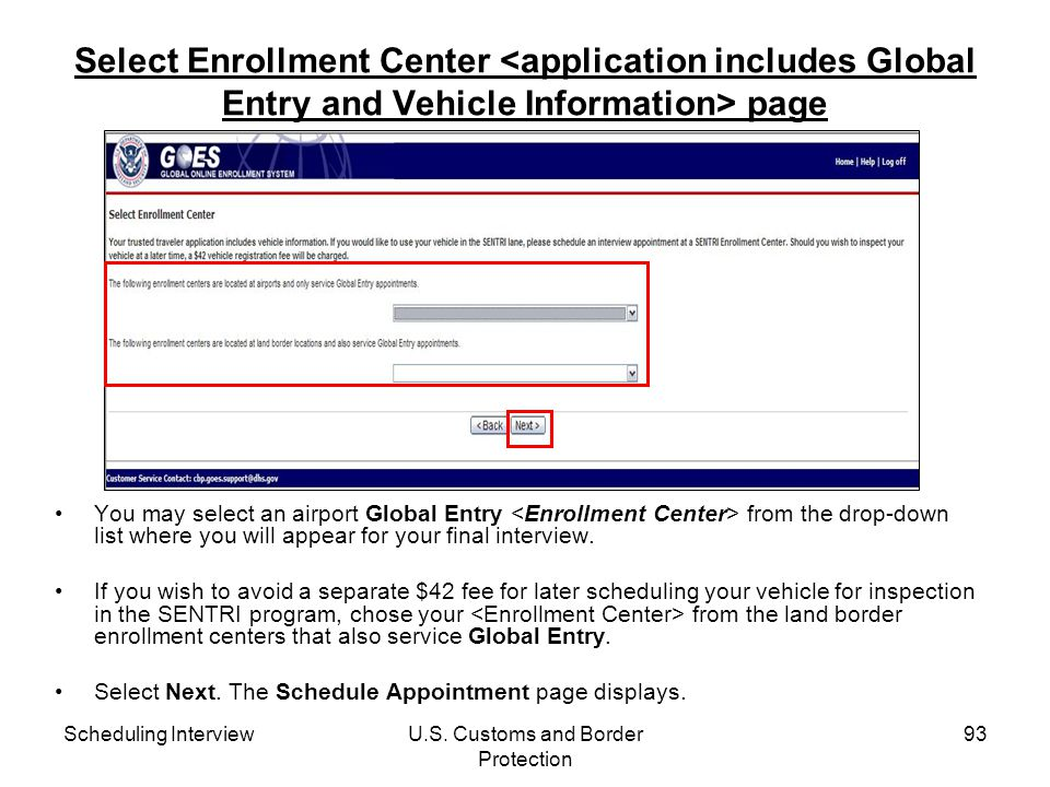 GOES Processing The Global Online Enrollment System (GOES) is used