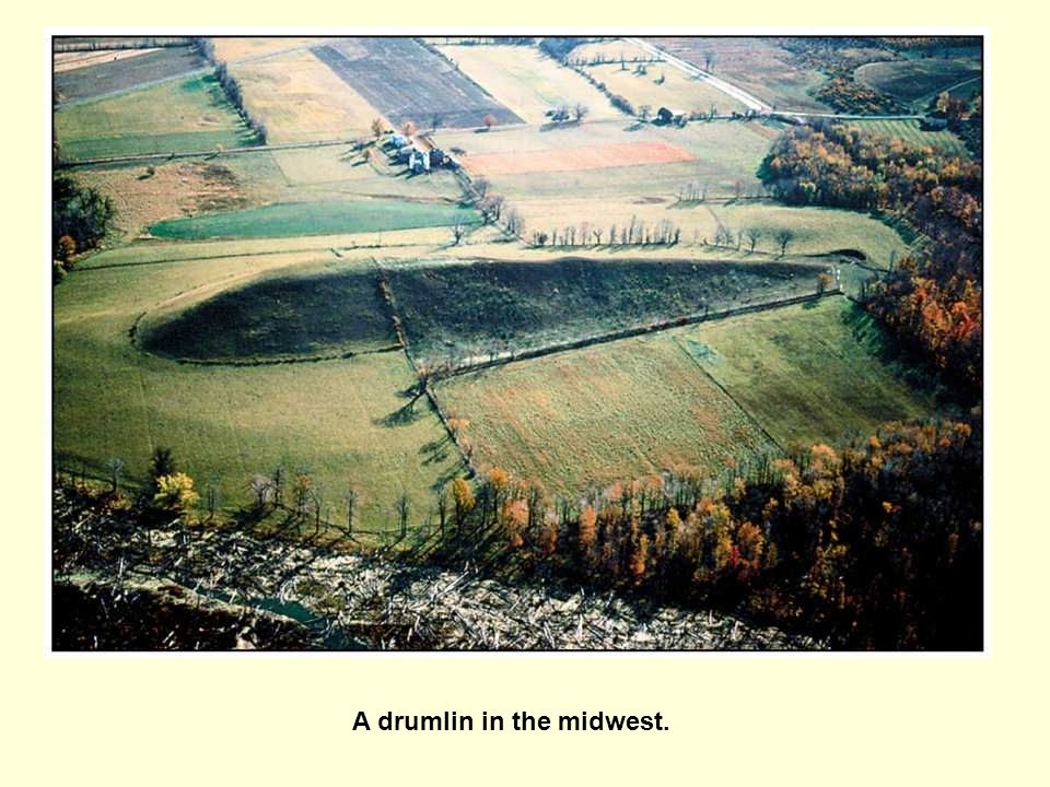 A drumlin in the midwest.
