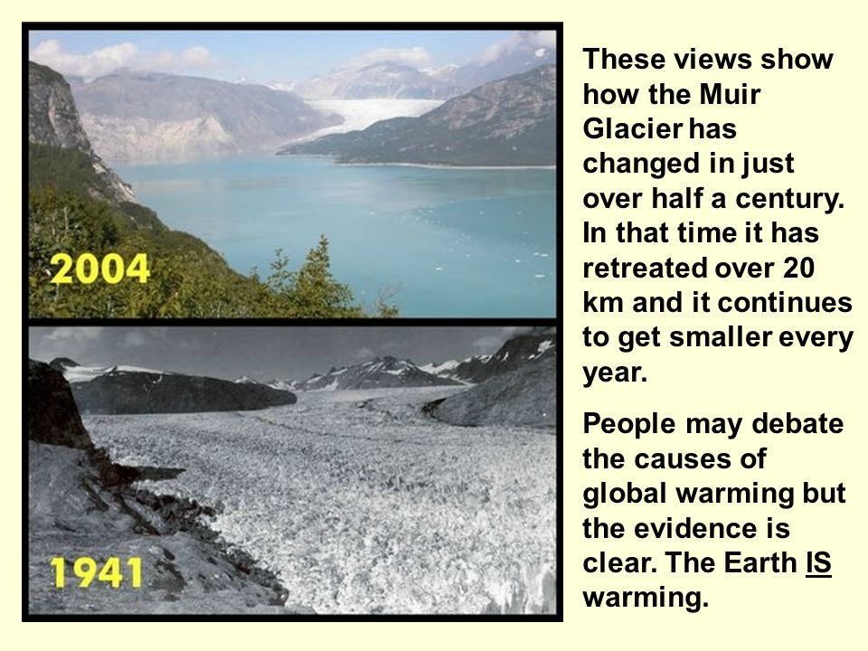 These views show how the Muir Glacier has changed in just over half a century. In that time it has retreated over 20 km and it continues to get smaller every year.