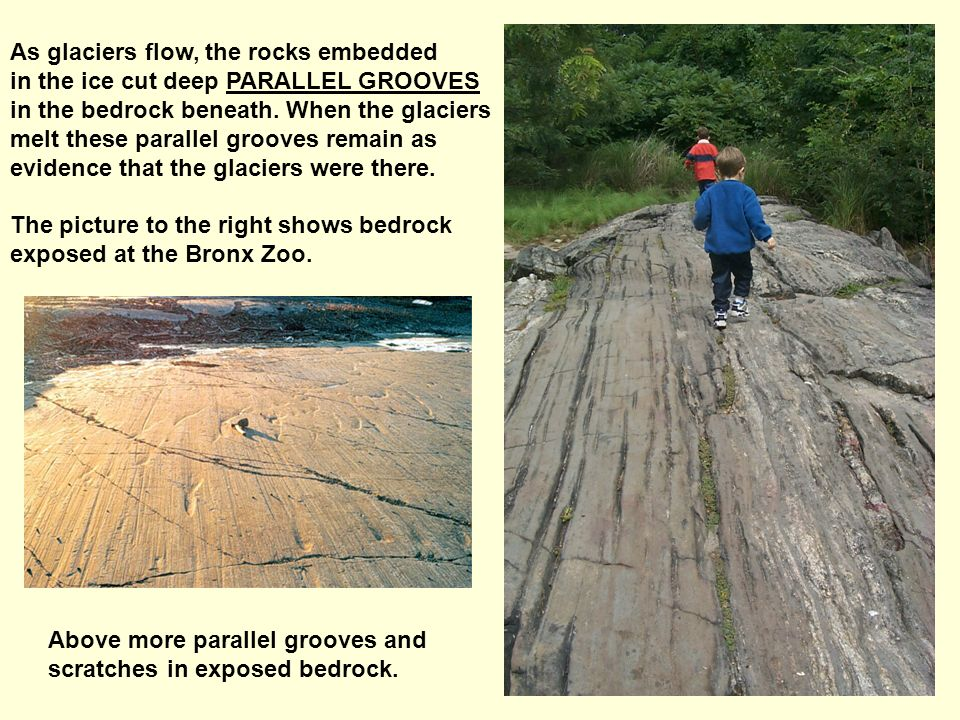 As glaciers flow, the rocks embedded