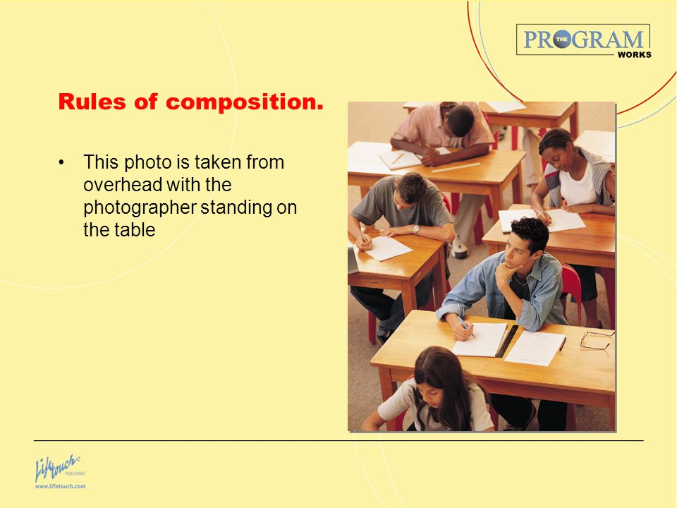 Rules of composition. This photo is taken from overhead with the photographer standing on the table