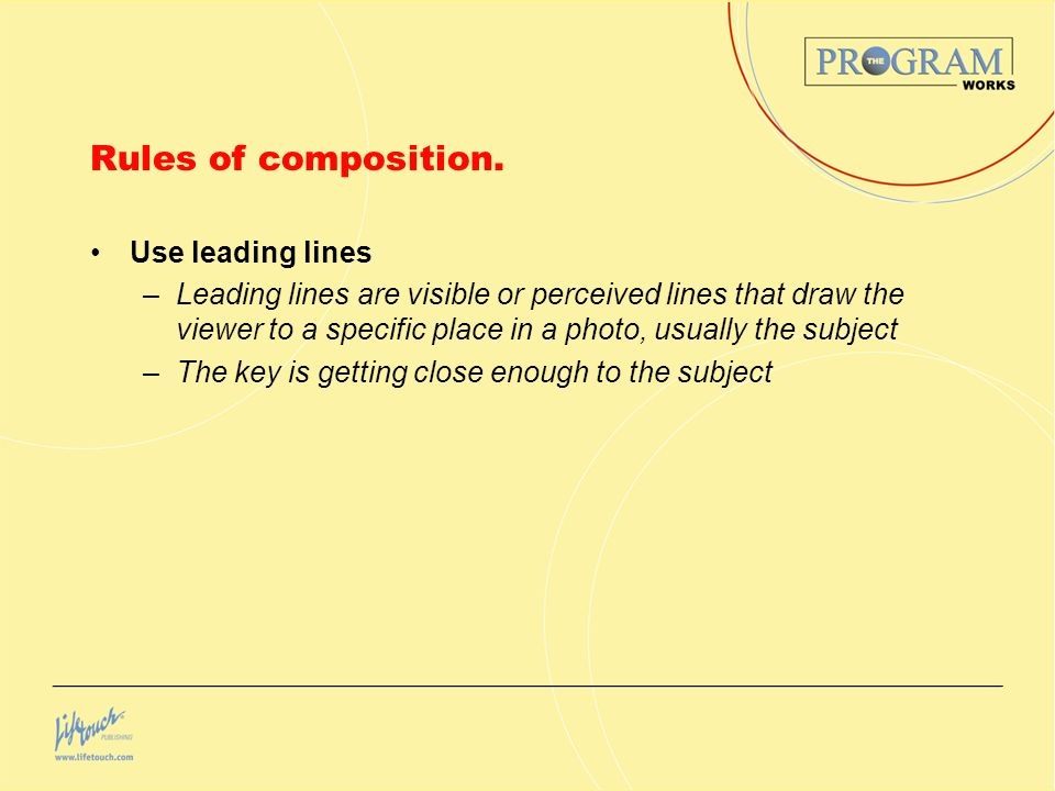 Rules of composition. Use leading lines