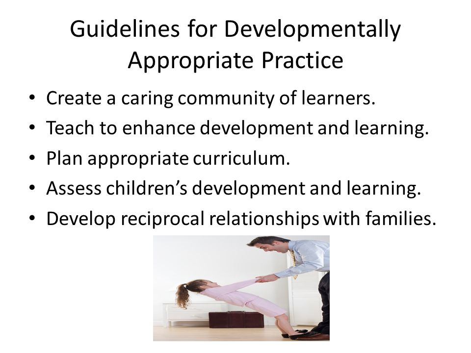 Guidelines for Developmentally Appropriate Practice