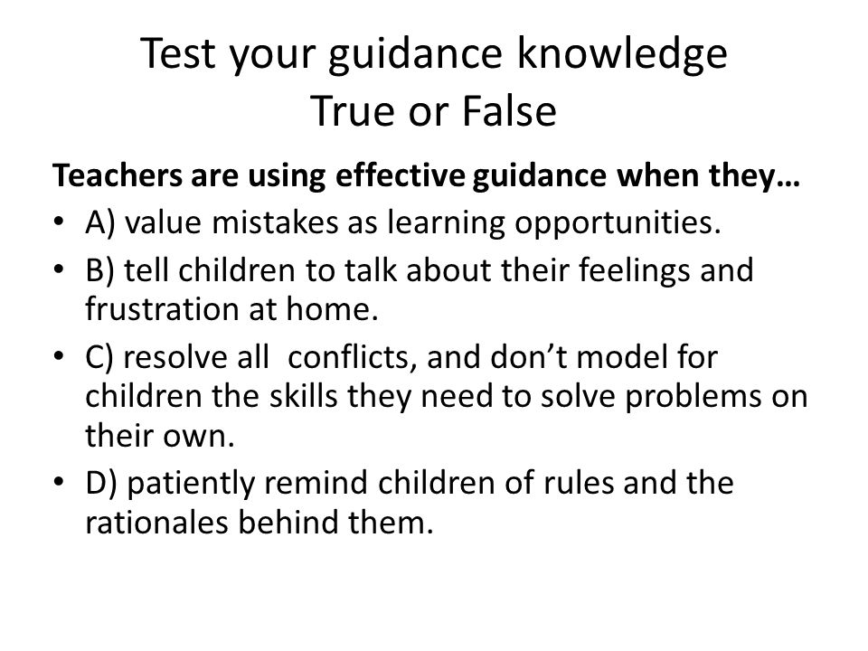 Test your guidance knowledge True or False
