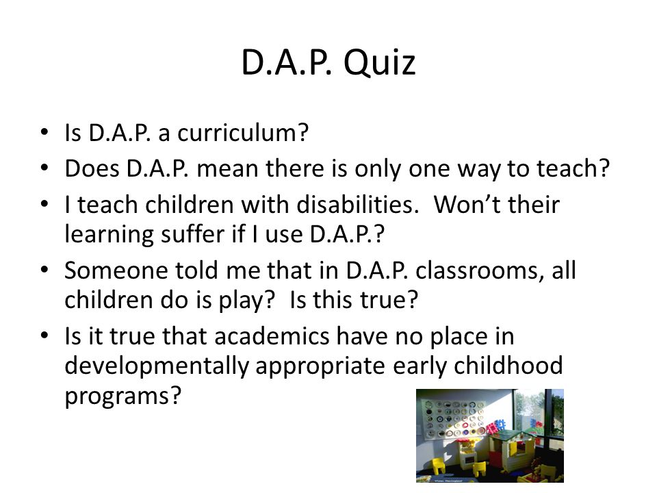 D.A.P. Quiz Is D.A.P. a curriculum