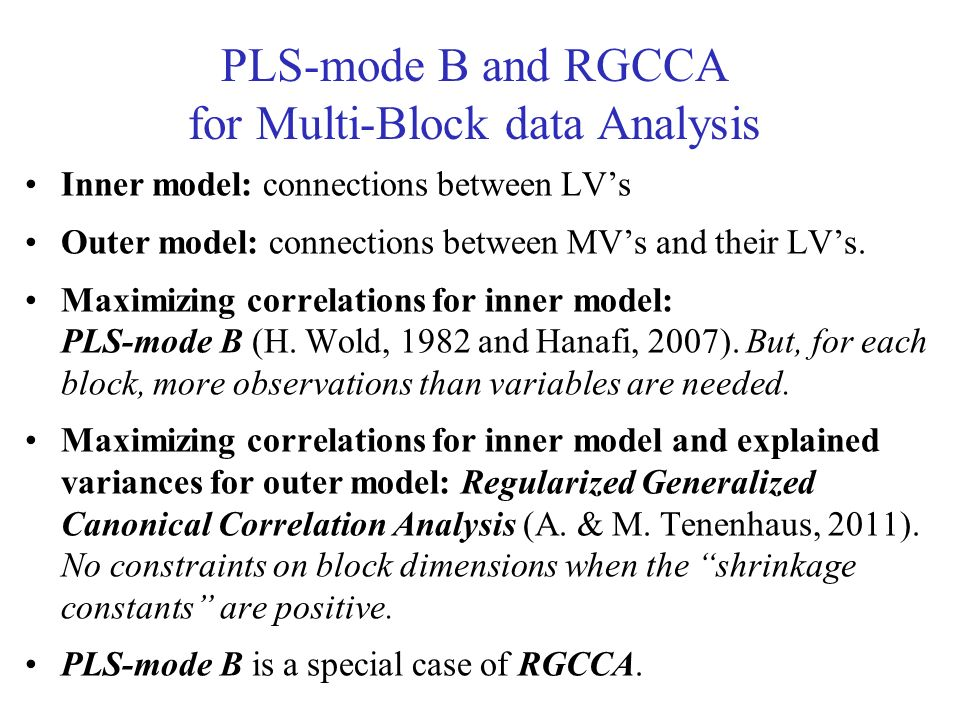 PLS-mode B and RGCCA for Multi-Block data Analysis