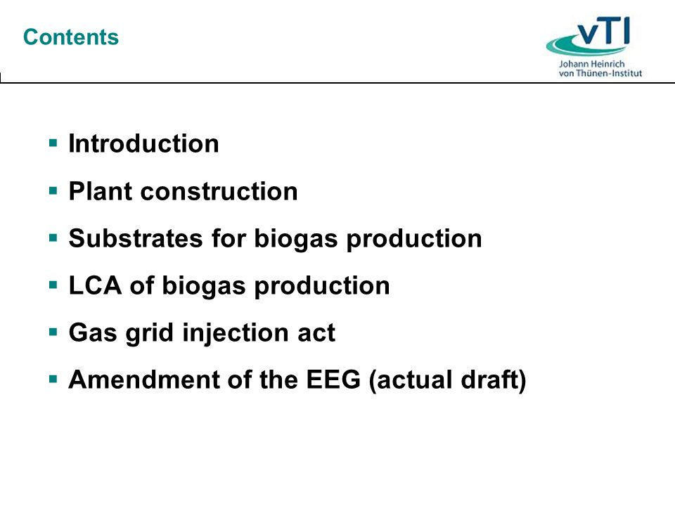 Substrates for biogas production LCA of biogas production