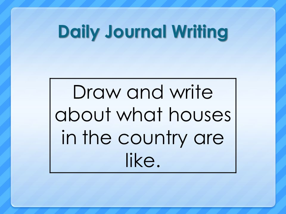 Draw and write about what houses in the country are like.