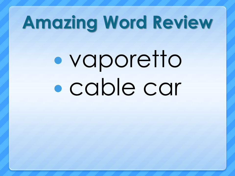 Amazing Word Review vaporetto cable car