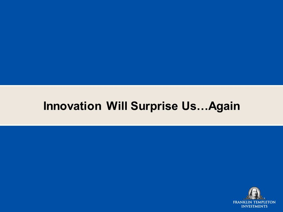 Innovation Will Surprise Us…Again