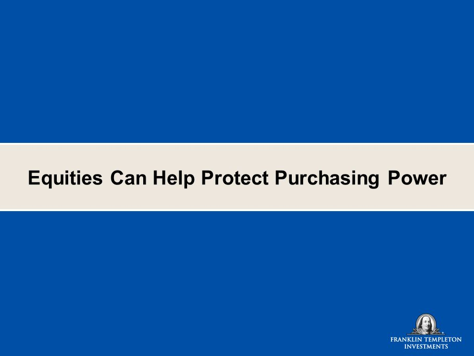 Equities Can Help Protect Purchasing Power