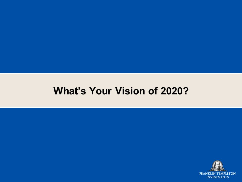 What's Your Vision of 2020 3/25/2017 9:55 AM