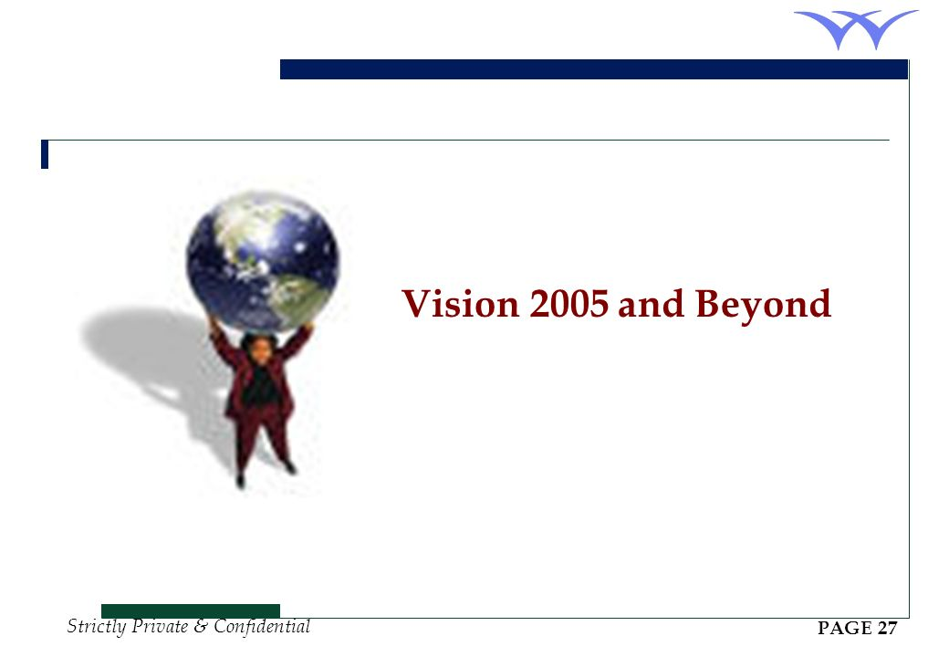 Vision 2005 and Beyond PAGE 27