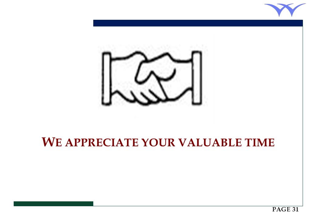 WE APPRECIATE YOUR VALUABLE TIME