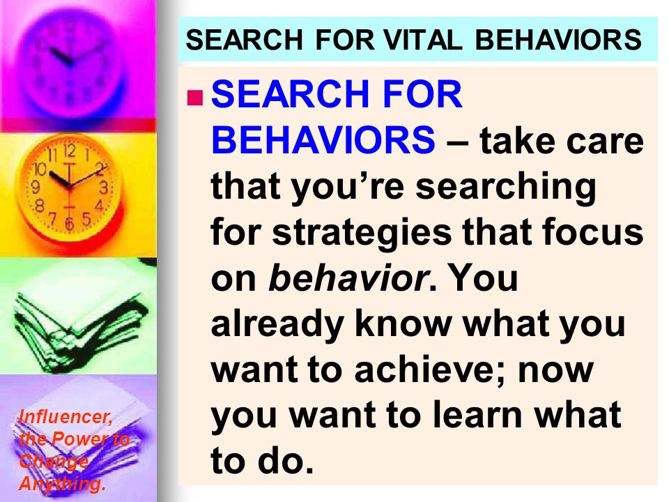 SEARCH FOR VITAL BEHAVIORS