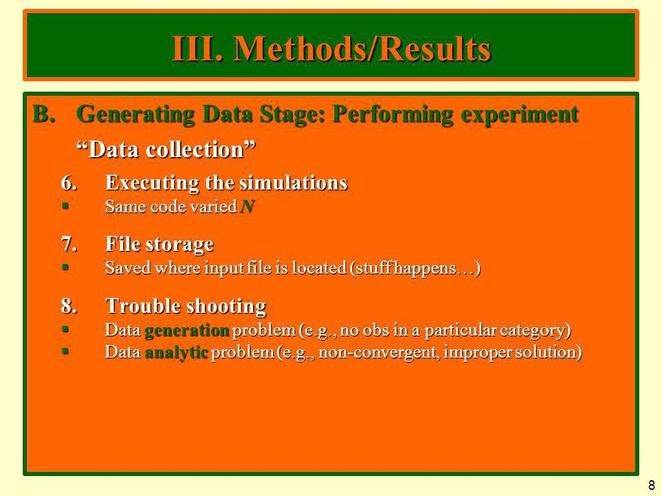 III. Methods/Results Generating Data Stage: Performing experiment