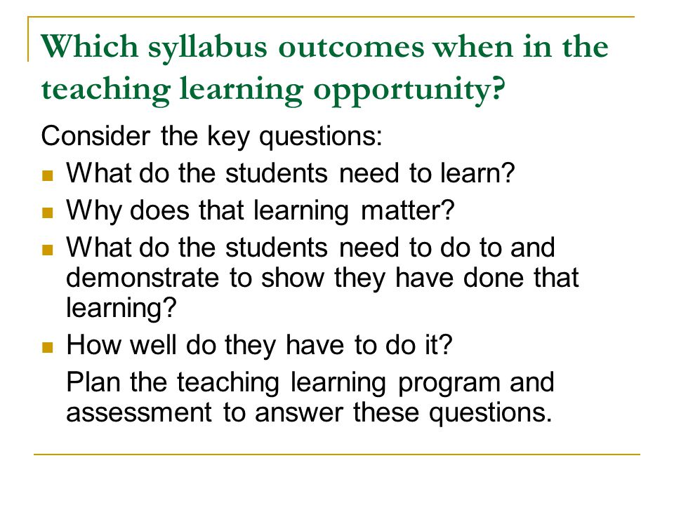 Which syllabus outcomes when in the teaching learning opportunity
