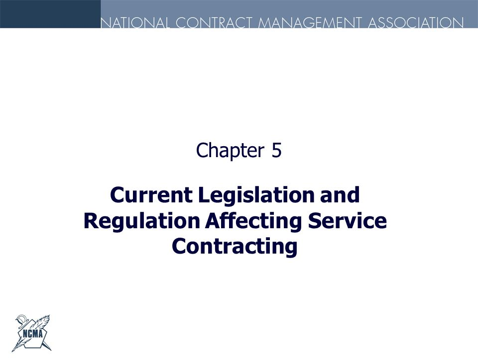 Current Legislation and Regulation Affecting Service Contracting
