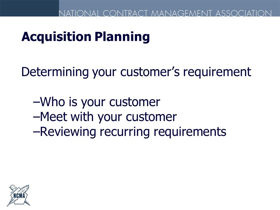 Meet with your customer Reviewing recurring requirements