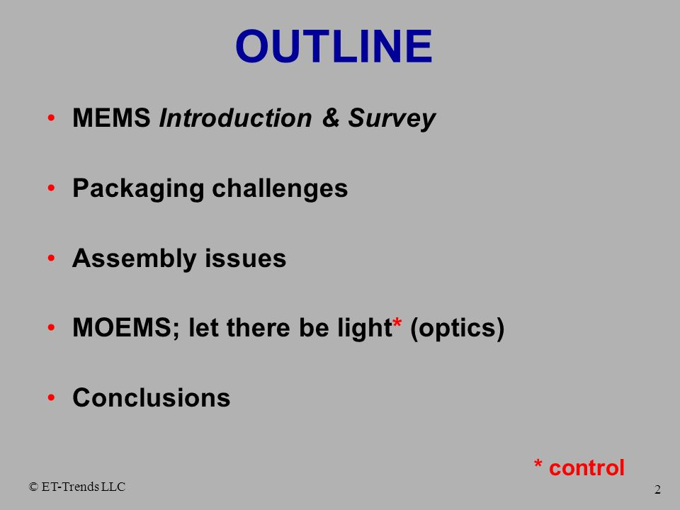 OUTLINE MEMS Introduction & Survey Packaging challenges