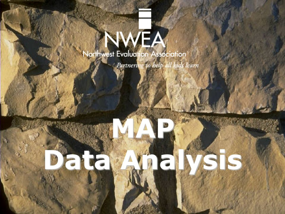 MAP Data Analysis We will now begin the MAP portion of this data analysis workshop