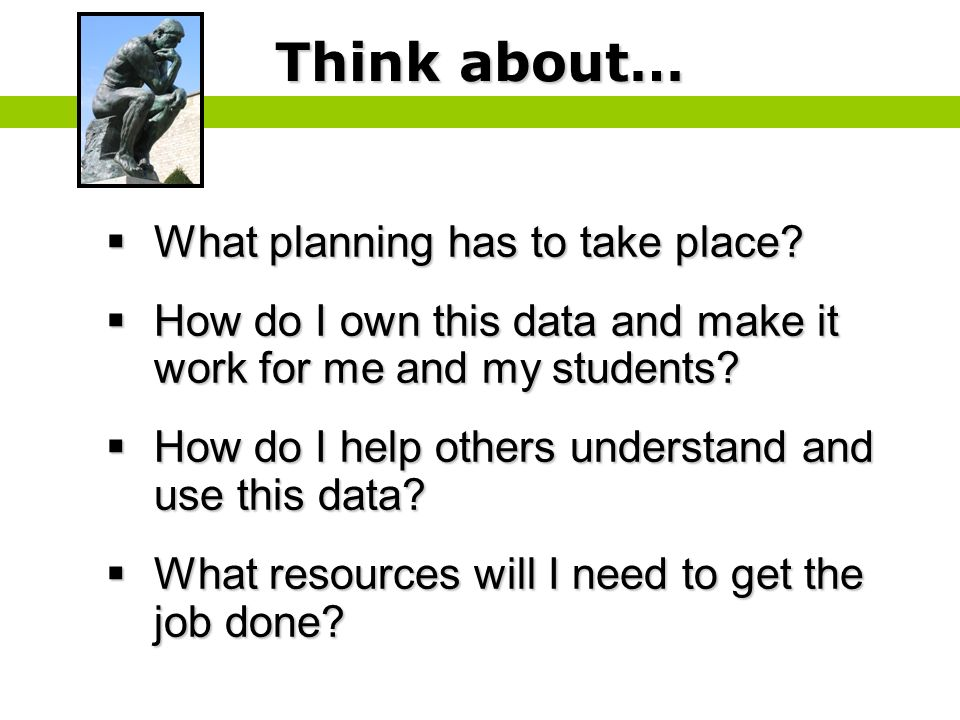 Think about… What planning has to take place