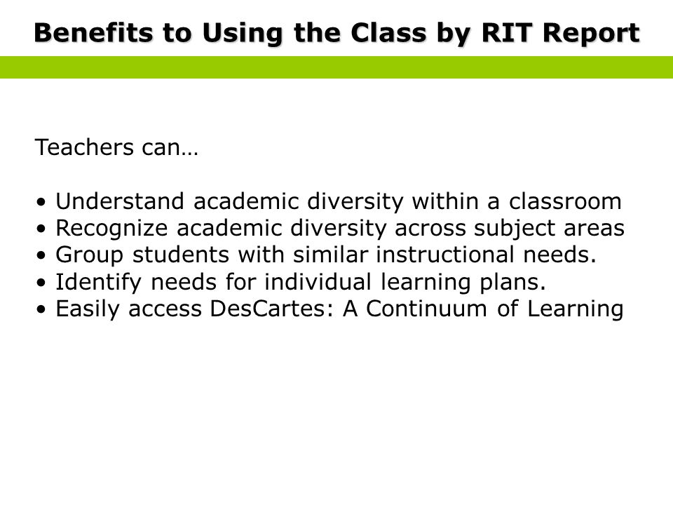 Benefits to Using the Class by RIT Report