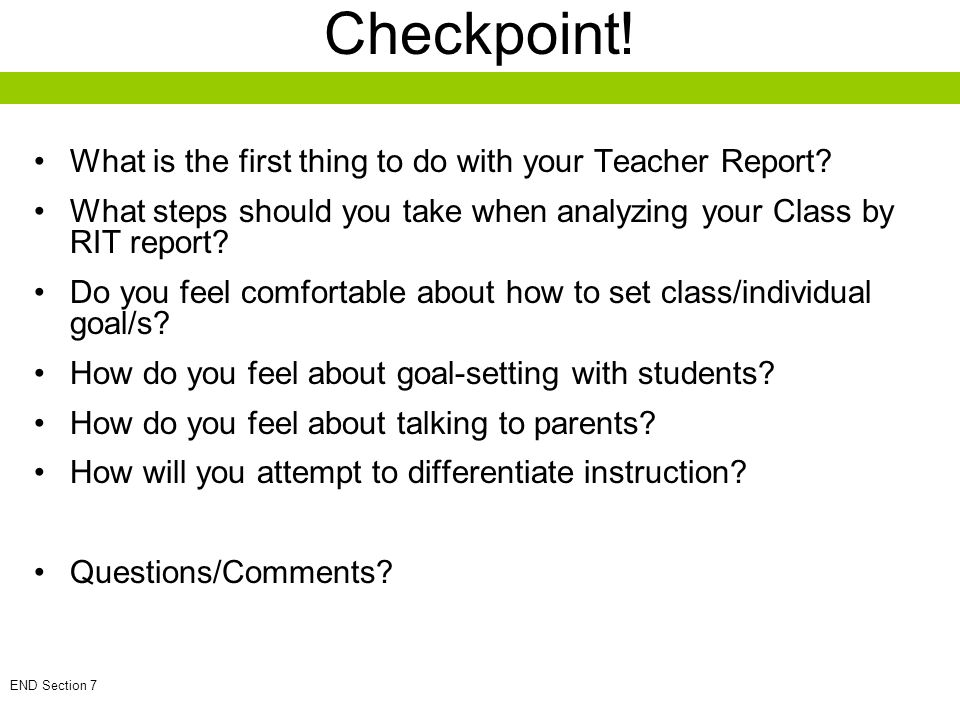 Checkpoint! What is the first thing to do with your Teacher Report