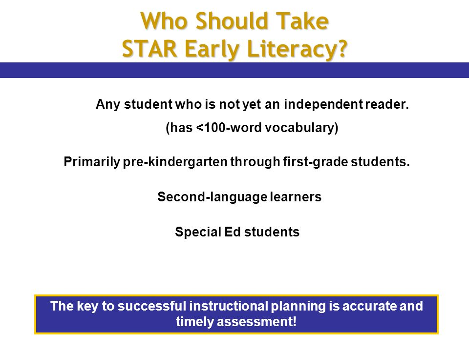 Who Should Take STAR Early Literacy