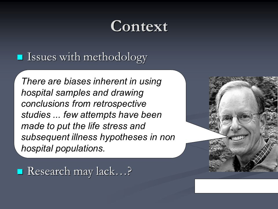 Context Issues with methodology Research may lack…