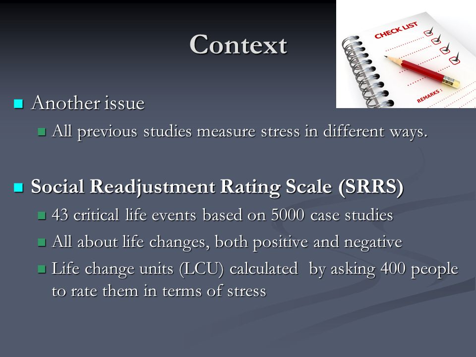 Context Another issue Social Readjustment Rating Scale (SRRS)