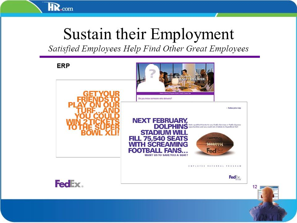 Sustain their Employment Satisfied Employees Help Find Other Great Employees