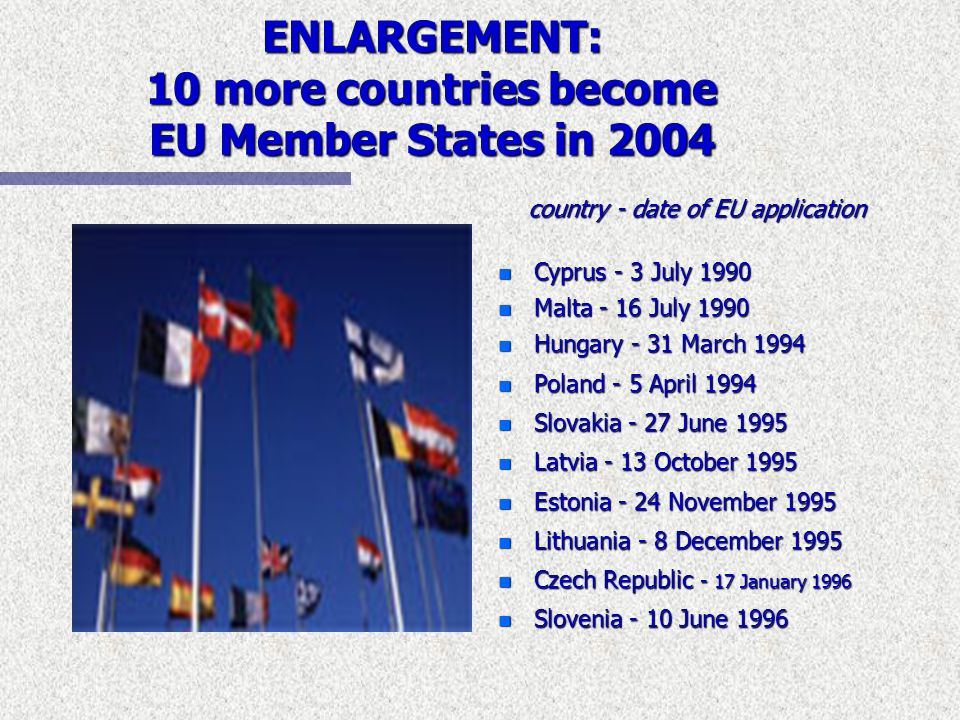 ENLARGEMENT: 10 more countries become EU Member States in 2004