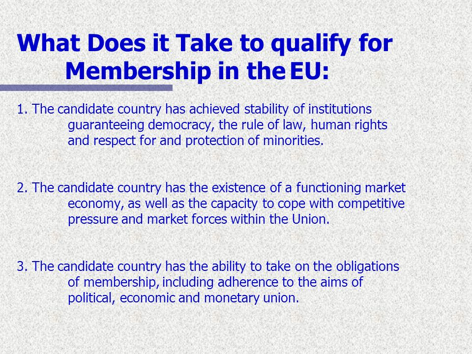 What Does it Take to qualify for Membership in the EU: 1