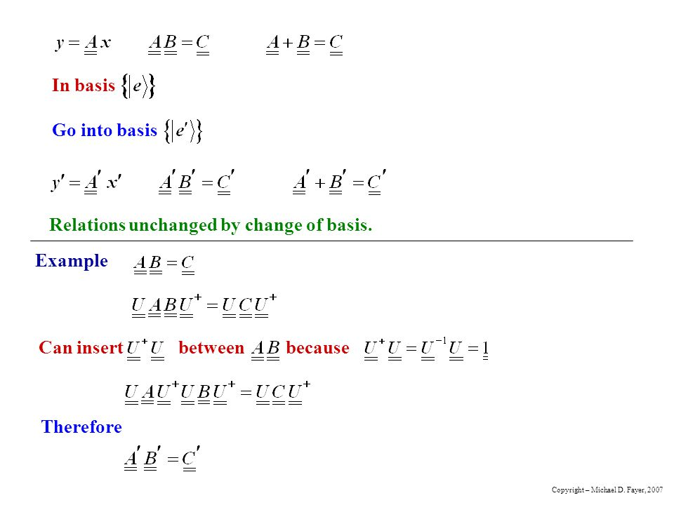 Relations unchanged by change of basis.
