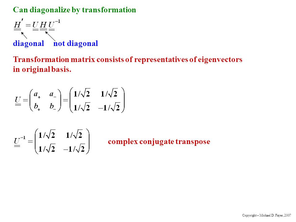 Can diagonalize by transformation